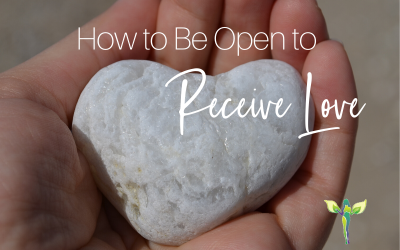 How to Be Open to Receive Love
